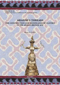 Ariadnes's Threads. The Construction and Significance of Clothes in the Aegean Bronze Age