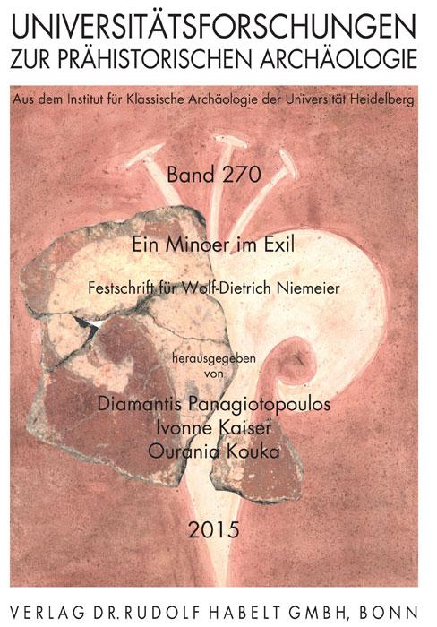 Ein Minoer im Exil. Festschrift für Wolf-Dietrich Niemeier