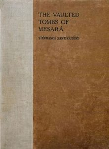 The Vaulted Tombs of Mesara: An Account of Some Early Cemeteries of Southern Crete (translated by J.P. Droop, with a preface by Sir Arthur Evans)