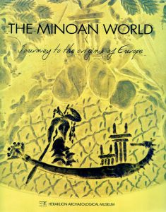 The Minoan World. Journey to the origins of Europe