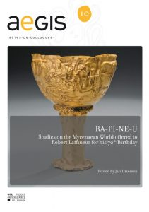 RA-PI-NE-U. Studies on the Mycenaean World offered to Robert Laffineur for his 70th Birthday