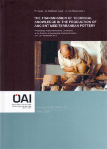The Transmission of Technical Knowledge in the Production of Ancient Mediterranean Pottery. Proceedings of the International Conference at the Austrian Archaeological Institute at Athens, 23rd-25th November 2012