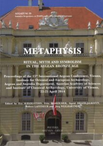 Metaphysis. Ritual, Myth and Symbolism in the Aegean Bronze Age