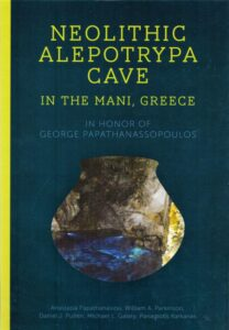 Neolithic Alepotrypa Cave in the Mani, Greece. In Honour of George Papathanassopoulos