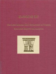 Kavousi IIC. The Late Minoan IIIC. Settlement at Vronda. Specialist Reports and Analyses