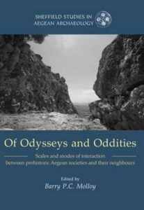 Of Odysseys and Oddities. Scales and Modes of Interaction between Prehistoric Aegean Societies and Their Neighbours