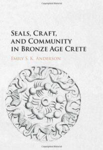 Seals, Craft and Community in Bronze Age Crete