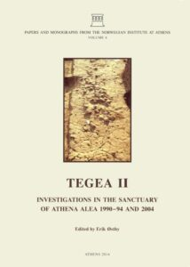 Tegea IΙ. Investigations in the Sanctuary of Athena Alea 1990-94 and 2004