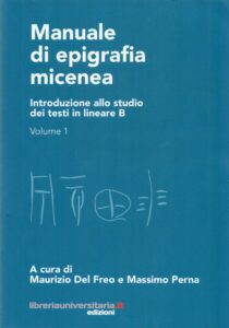 Manuale di epigrafia micenea. Introduzione allo studio dei testi in lineare B