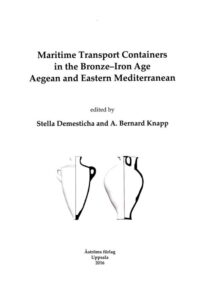 Maritime Transport Containers in the Bronze-Iron Age Aegean and Eastern Mediterranean