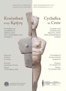 Κυκλαδικά στην Κρήτη. Κυκλαδικά και κυκλαδίζοντα ειδώλια μέσα στην ανασκαφική τους συνάφεια. Πρακτικά Διεθνούς Συνεδρίου, Μουσείο Κυκλαδικής Τέχνης, Αθήνα, 1-2 Οκτωβρίου 2015