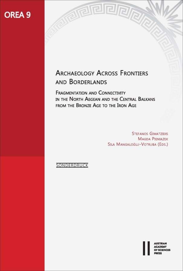 Archaeology across Frontiers and Borderlands. Fragmentation and Connectivity in the North Aegean and the Central Balkans from the Bronze Age to the Iron Age