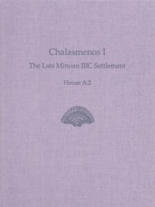 Chalasmenos I. The Late Minoan IIIC Settlement House A.2