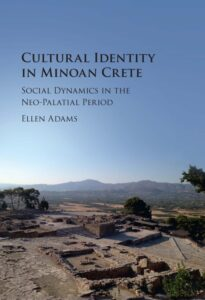 Cultural Identity in Minoan Crete. Social Dynamics in the Neopalatial Period