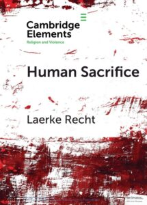 Human Sacrifice. Archaeological Perspectives from around the World