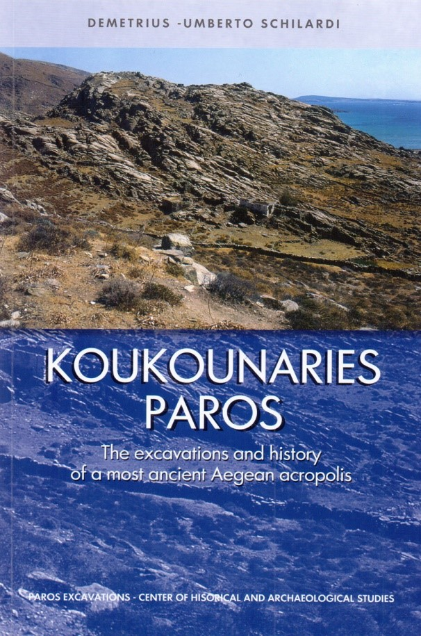 Koukounaries, Paros. The Excavations and History of a Most Ancient Aegean Acropolis