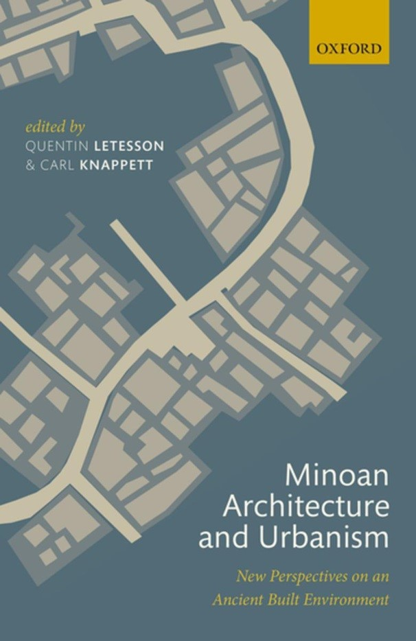 Minoan Architecture and Urbanism. New Perspectives on an Ancient Built Environment