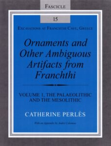 Ornaments and Other Ambiguous Artifacts from Franchthi. Volume 1, The Palaeolithic and the Mesolithic