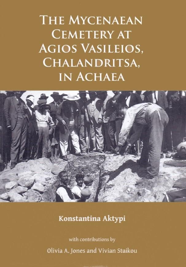 The Mycenaean Cemetery at Agios Vasileios, Chalandritsa, in Achaea