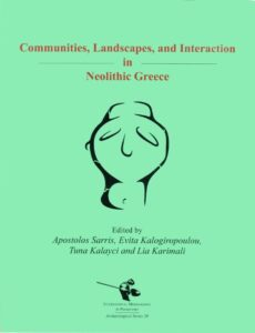 Communities, Landscapes, and Interaction in Neolithic Greece. Proceedings of the International Conference, Rethymno 29-30 May, 2015